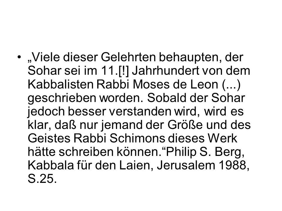 """""""Viele dieser Gelehrten behaupten, der Sohar sei im 11. ["""